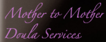 Mother to Mother Doula Services